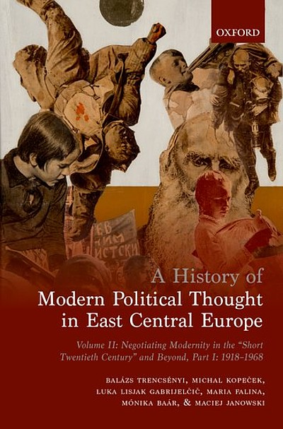 B.Trencsényi, M. Kopeček, et al.: A History of Modern Political Thought in East Central Europe, Vol. II (1)