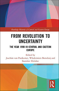 From Revolution to Uncertainty: The Year 1990 in Central and Eastern Europe