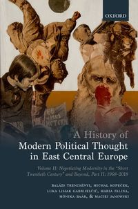 B. Trencsenyi, M. Kopeček, et al.: A History of Modern Political Thought in East Central Europe, Vol. II (2)