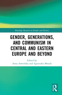 "Book Cover ""Gender, Generations, and Communism in Central and Eastern Europe and Beyond"", Routledge 2020"