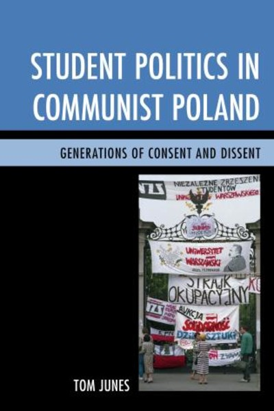 Bookcover Student Politics in Communist Poland. Generations of Consent and Dissent